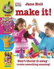 Jane Bull – Make It!  –  DK CHILDREN (2011)