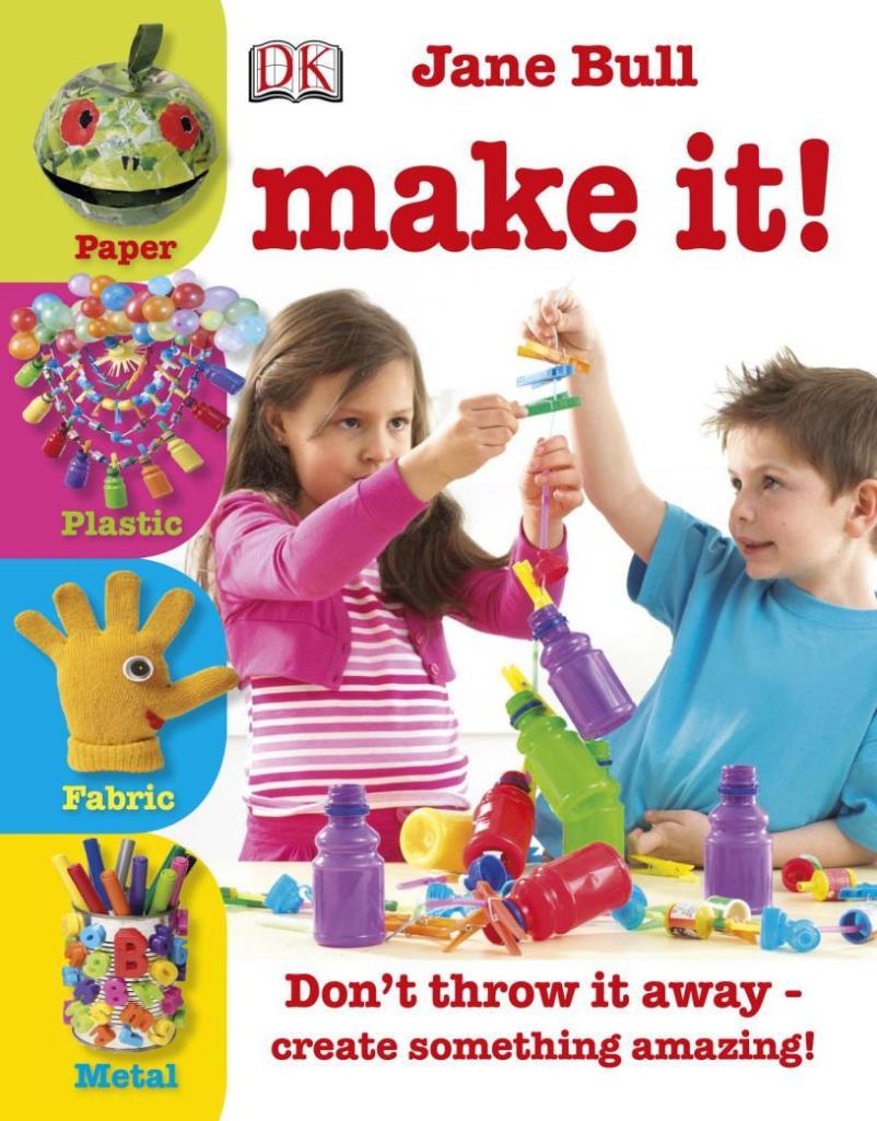 Jane_Bull-Make_It!__-DK_CHILDREN(2011)_01